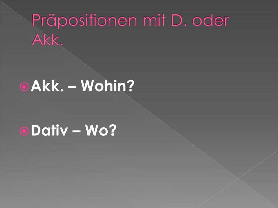 Präpositionen mit D. oder Akk.