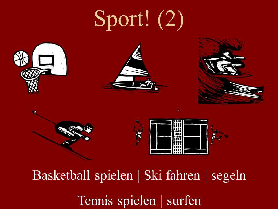 Sport! (2) Basketball spielen | Ski fahren | segeln