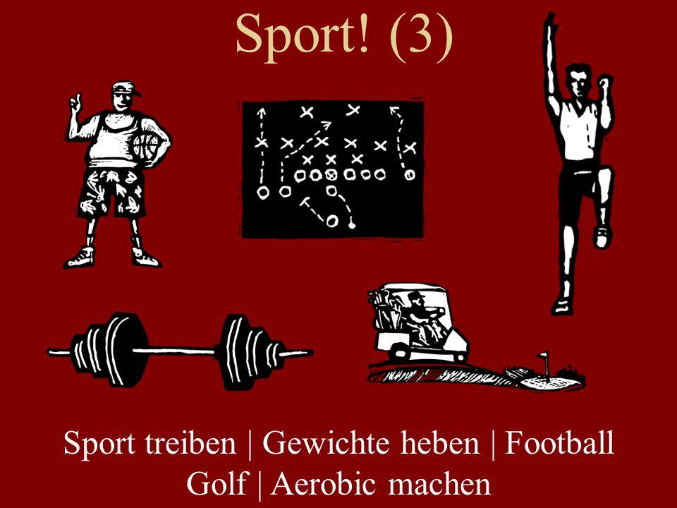 Sport treiben | Gewichte heben | Football Golf | Aerobic machen