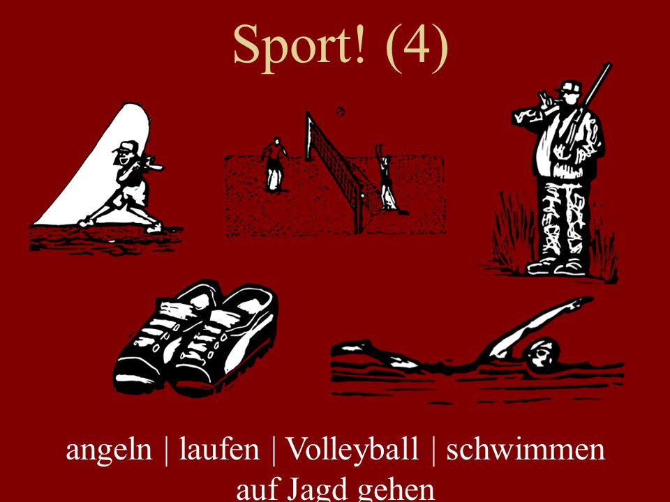 angeln | laufen | Volleyball | schwimmen auf Jagd gehen