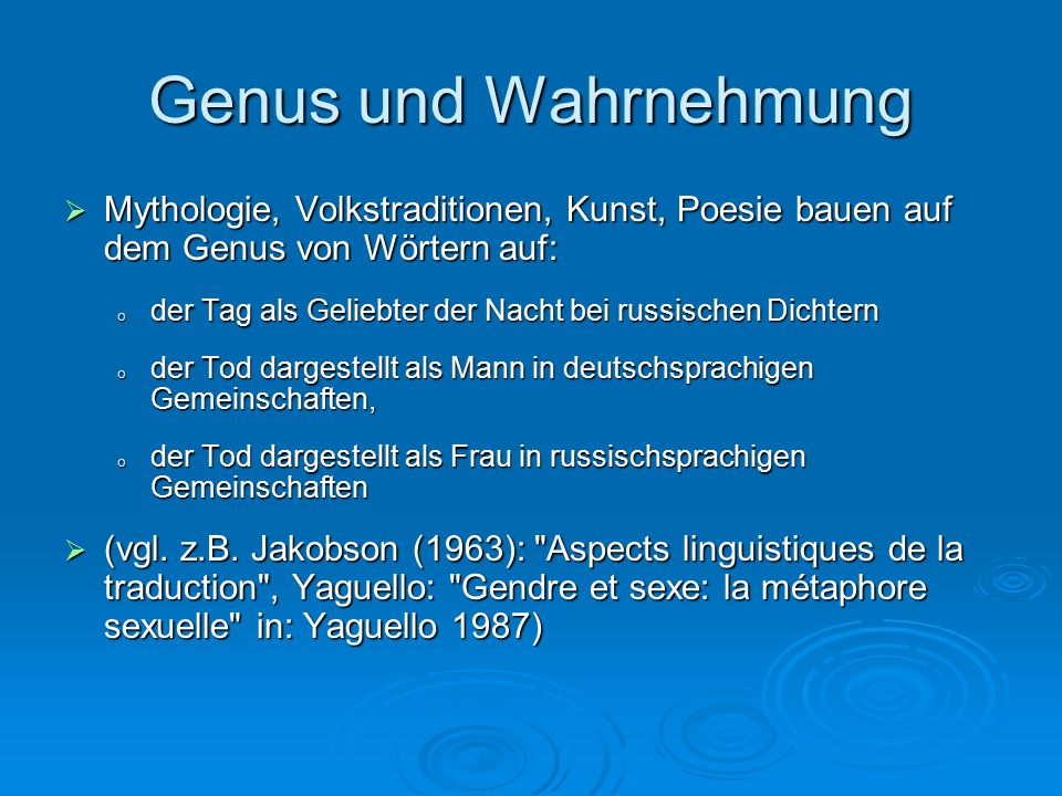 Genus und Wahrnehmung Mythologie, Volkstraditionen, Kunst, Poesie bauen auf dem Genus von Wörtern auf: