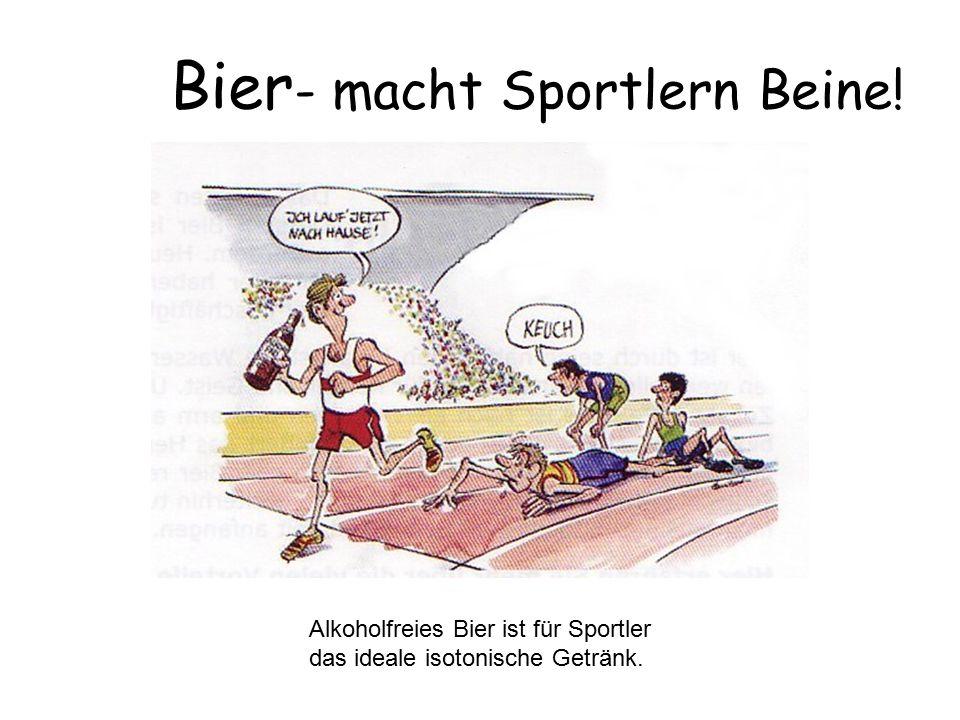 Bier- macht Sportlern Beine!