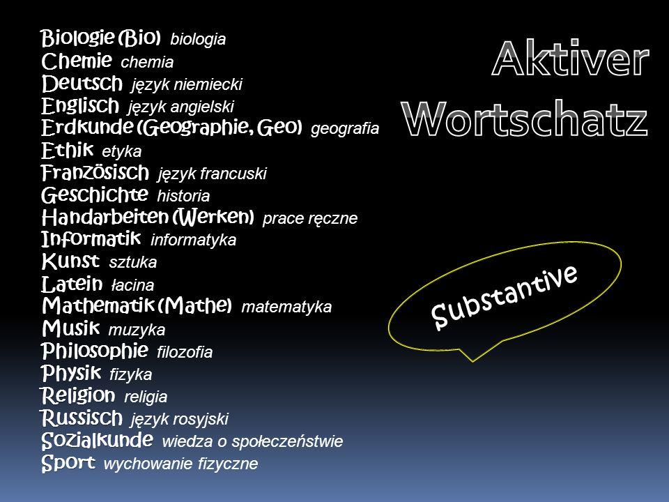 Aktiver Wortschatz Substantive Biologie (Bio) biologia Chemie chemia