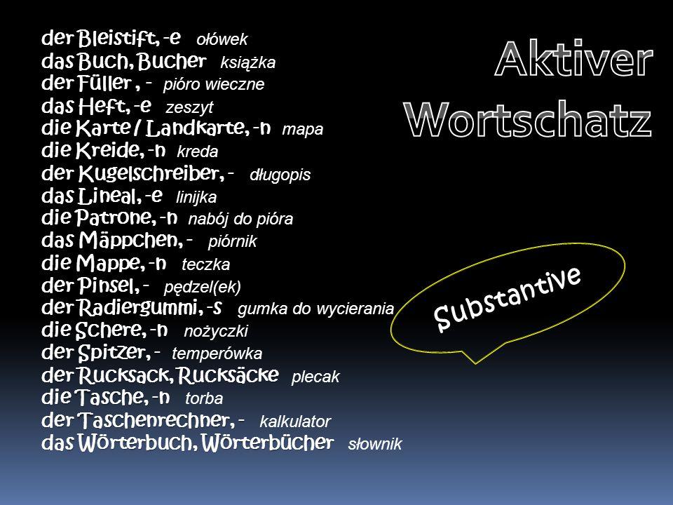 Aktiver Wortschatz Substantive der Bleistift, -e ołówek