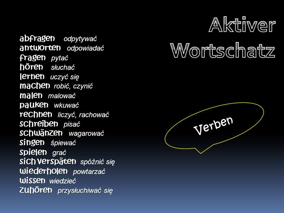 Aktiver Wortschatz Verben abfragen odpytywać antworten odpowiadać