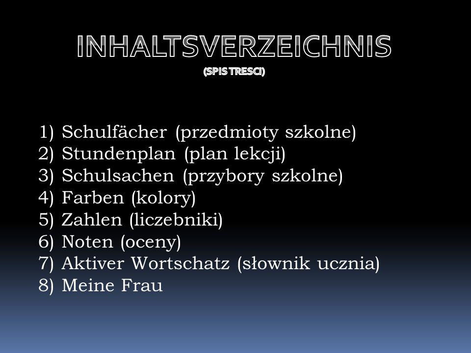 INHALTSVERZEICHNIS Schulfächer (przedmioty szkolne)
