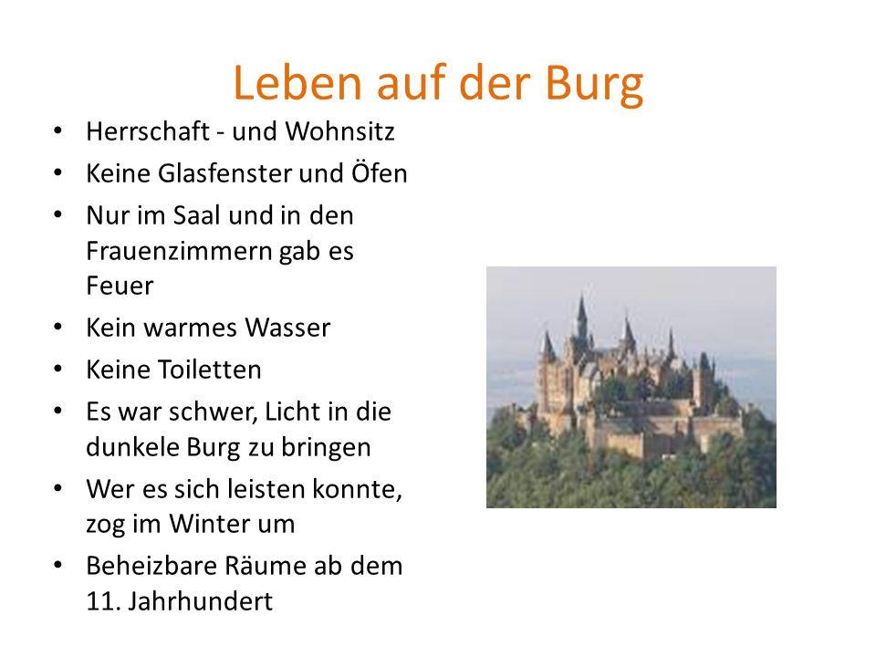 Leben auf der Burg Herrschaft - und Wohnsitz