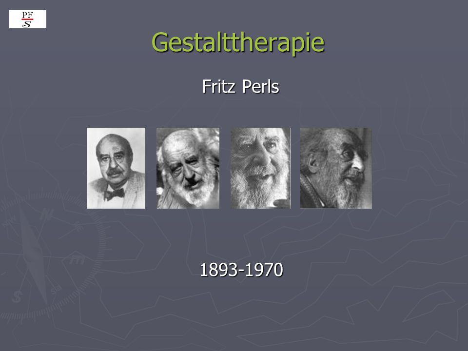 Gestalttherapie Fritz Perls 1893-1970