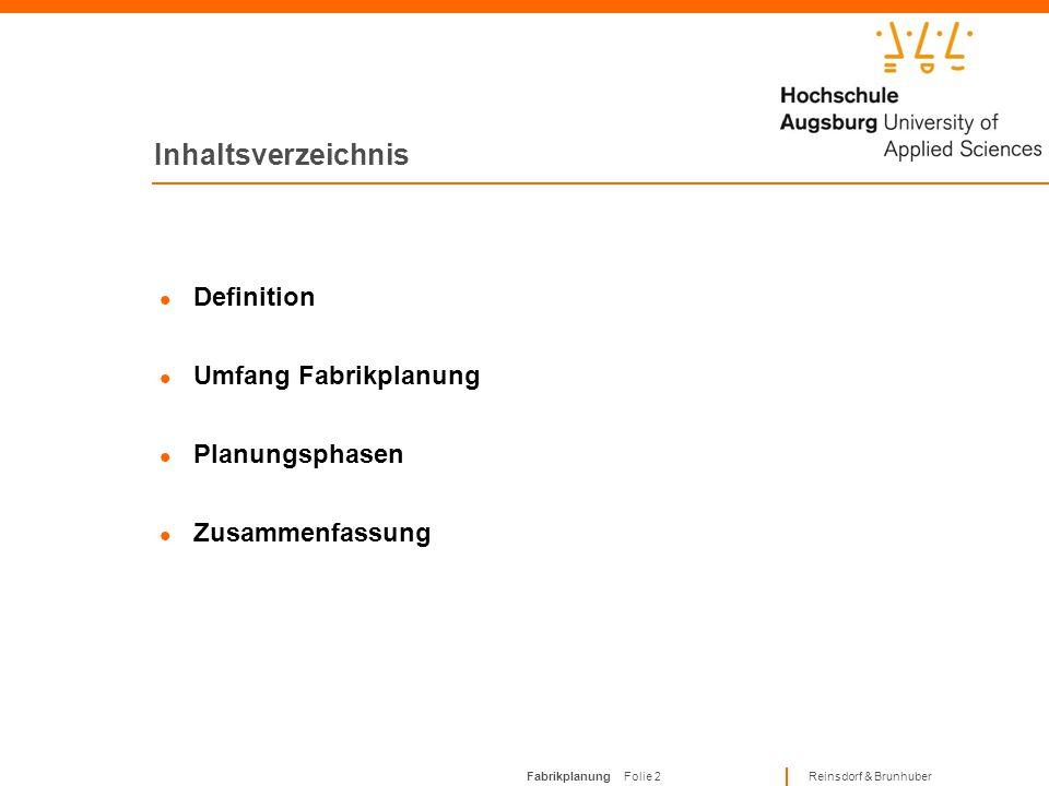 Inhaltsverzeichnis Definition Umfang Fabrikplanung Planungsphasen