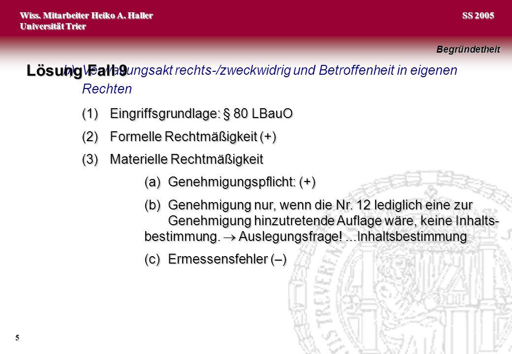 Begründetheit Lösung Fall 9. b) Verwaltungsakt rechts-/zweckwidrig und Betroffenheit in eigenen Rechten.