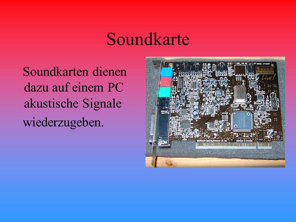Soundkarte Soundkarten dienen dazu auf einem PC akustische Signale