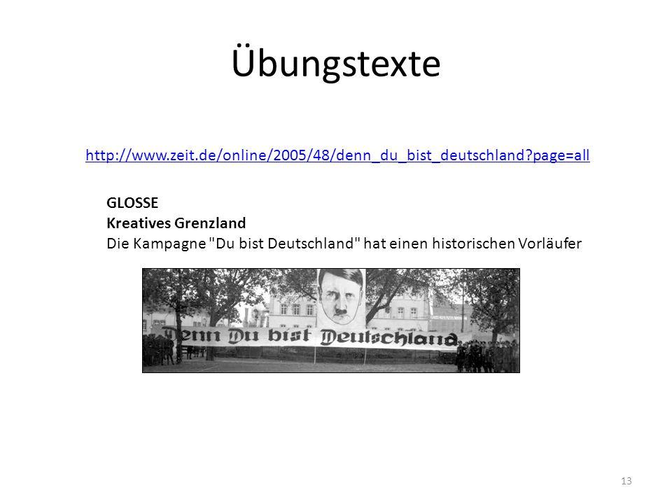 Übungstexte http://www.zeit.de/online/2005/48/denn_du_bist_deutschland page=all. GLOSSE. Kreatives Grenzland.