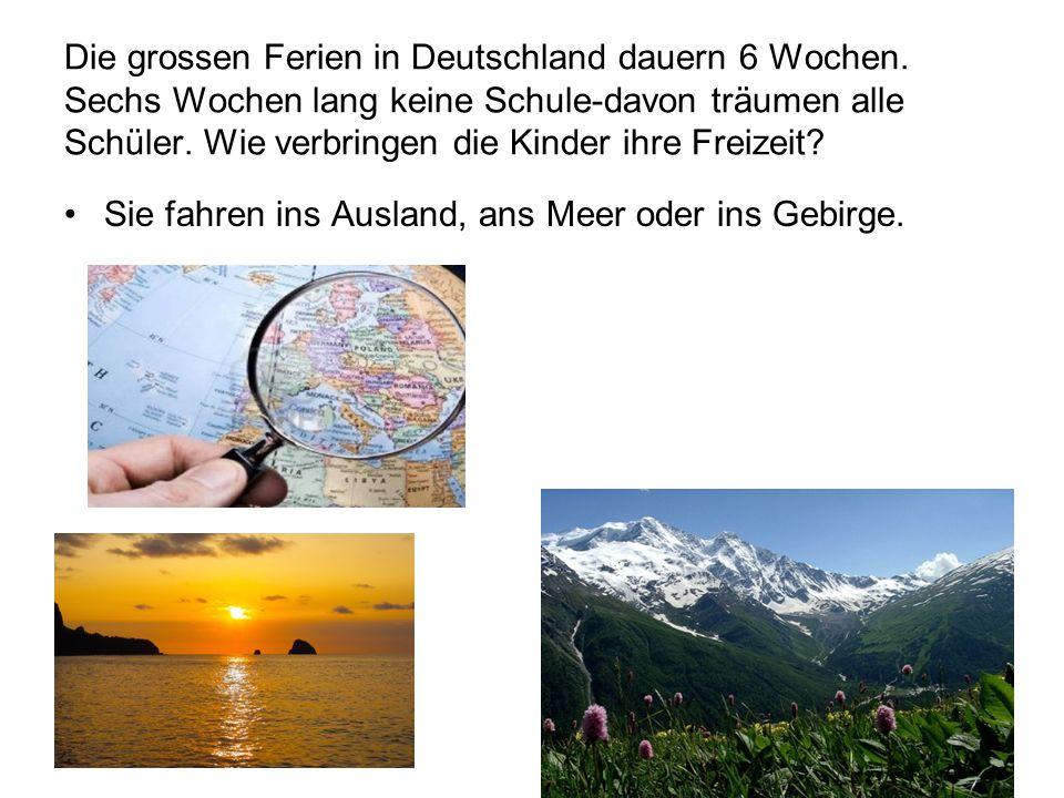 Die grossen Ferien in Deutschland dauern 6 Wochen