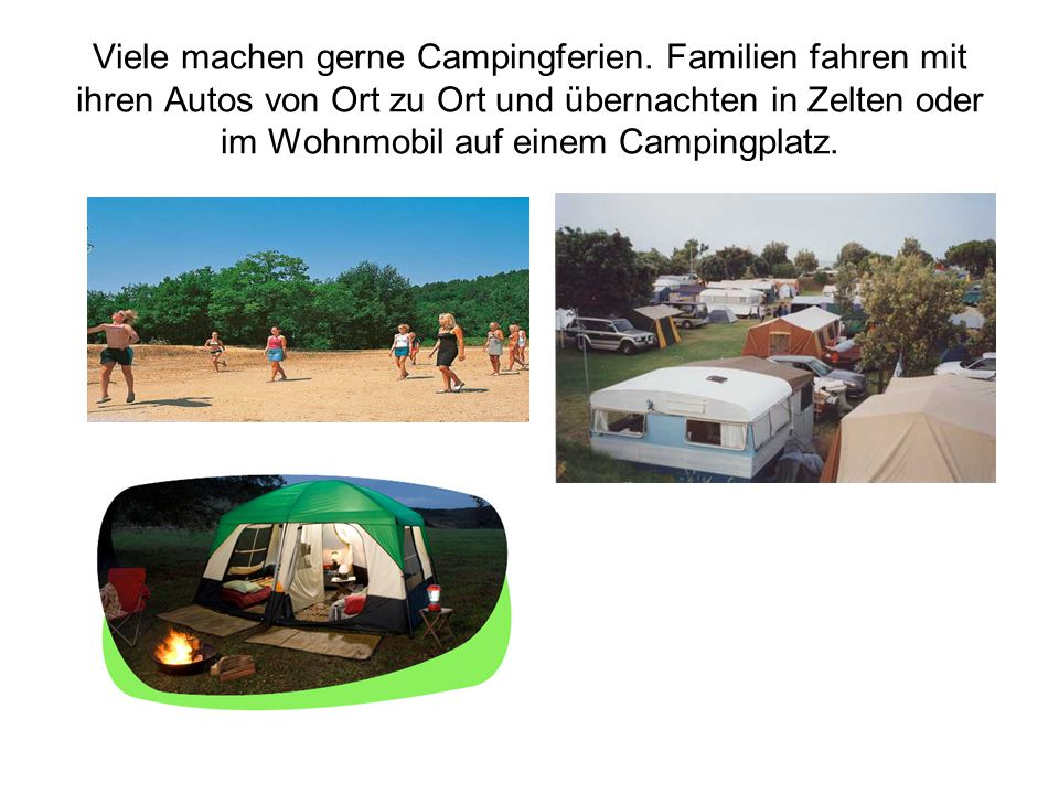 Viele machen gerne Campingferien