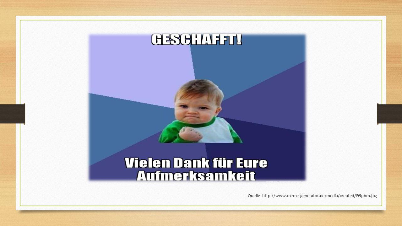 Quelle: http://www.meme-generator.de/media/created/l99pbm.jpg