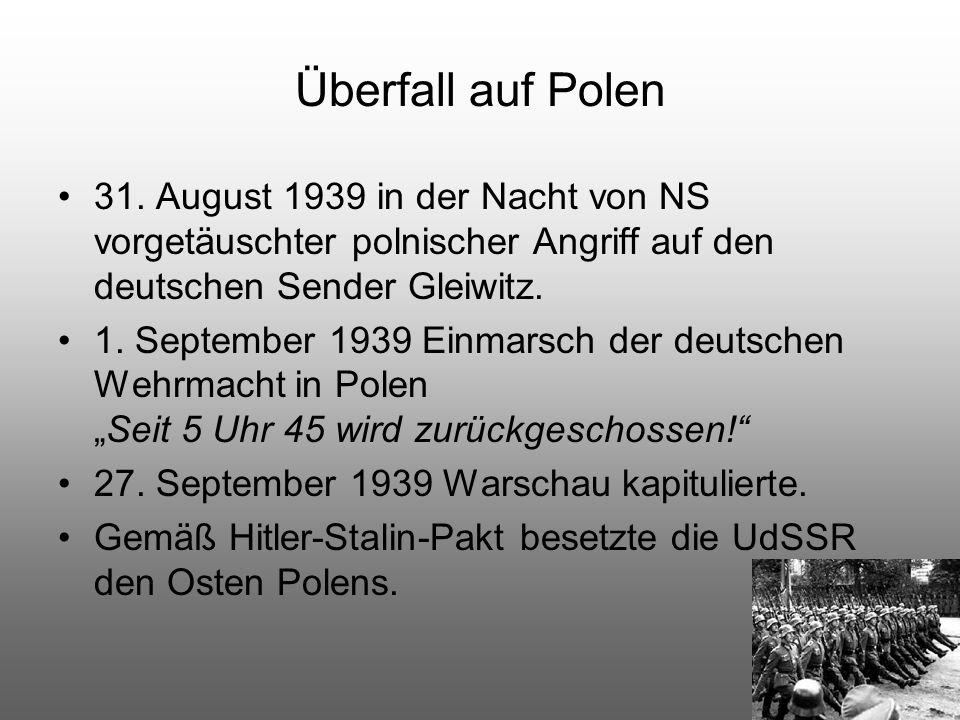Überfall auf Polen 31. August 1939 in der Nacht von NS vorgetäuschter polnischer Angriff auf den deutschen Sender Gleiwitz.