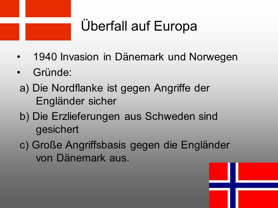 Überfall auf Europa 1940 Invasion in Dänemark und Norwegen Gründe: