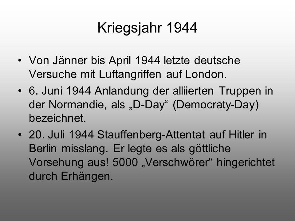 Kriegsjahr 1944 Von Jänner bis April 1944 letzte deutsche Versuche mit Luftangriffen auf London.