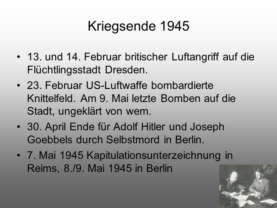 Kriegsende 1945 13. und 14. Februar britischer Luftangriff auf die Flüchtlingsstadt Dresden.