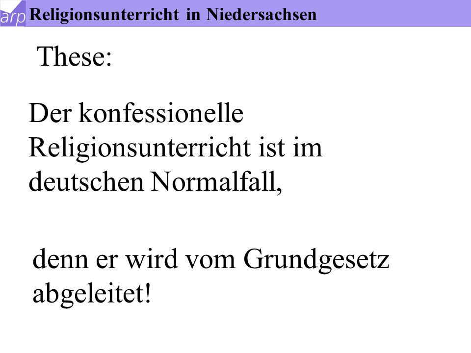 Der konfessionelle Religionsunterricht ist im deutschen Normalfall,