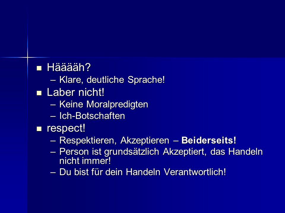 Hääääh Laber nicht! respect! Klare, deutliche Sprache!