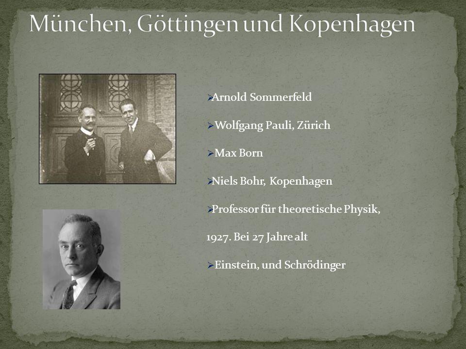 München, Göttingen und Kopenhagen