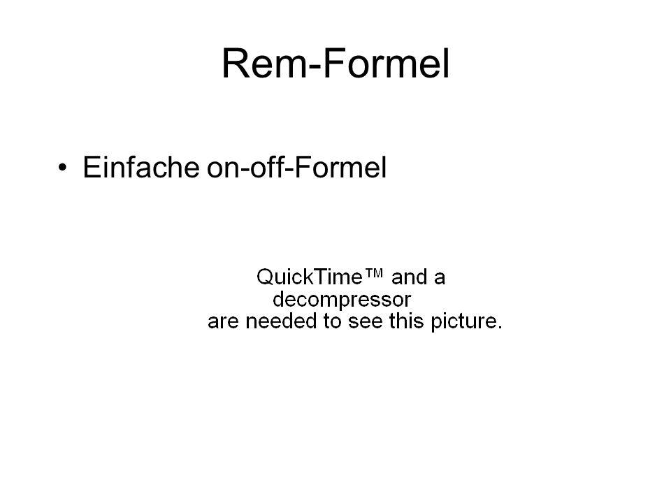 Rem-Formel Einfache on-off-Formel
