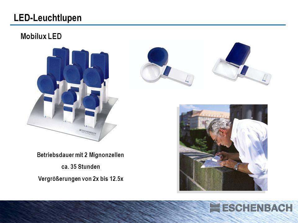 Betriebsdauer mit 2 Mignonzellen Vergrößerungen von 2x bis 12.5x