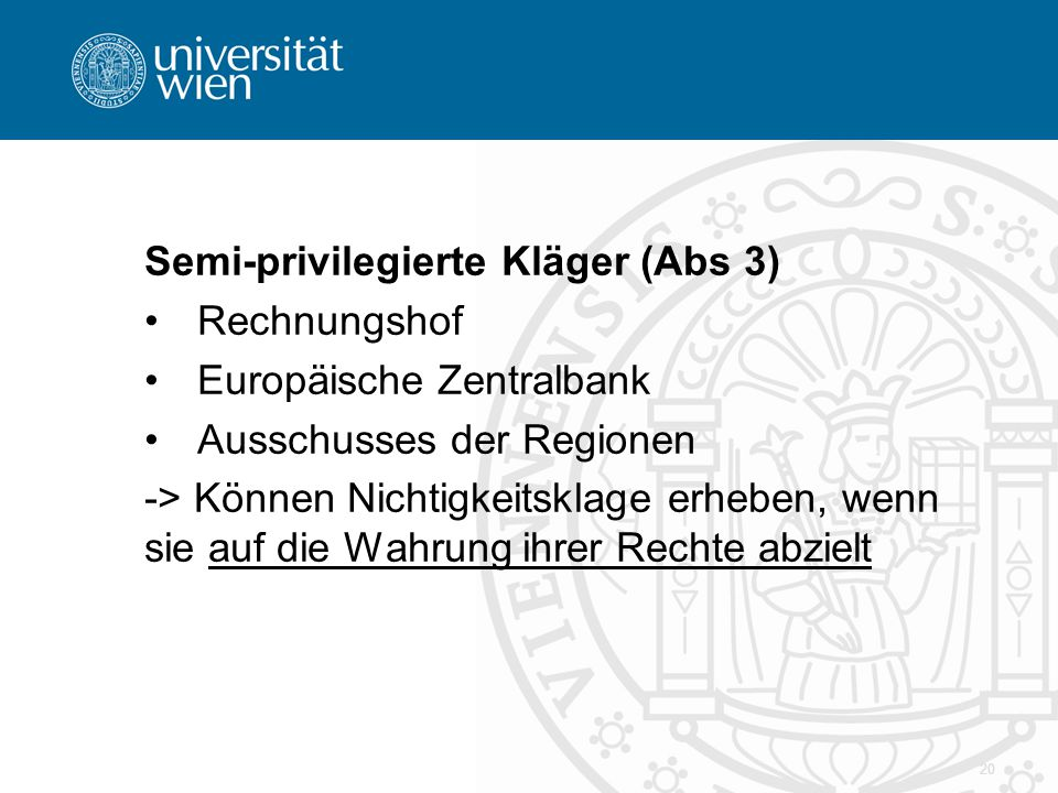 Semi-privilegierte Kläger (Abs 3)