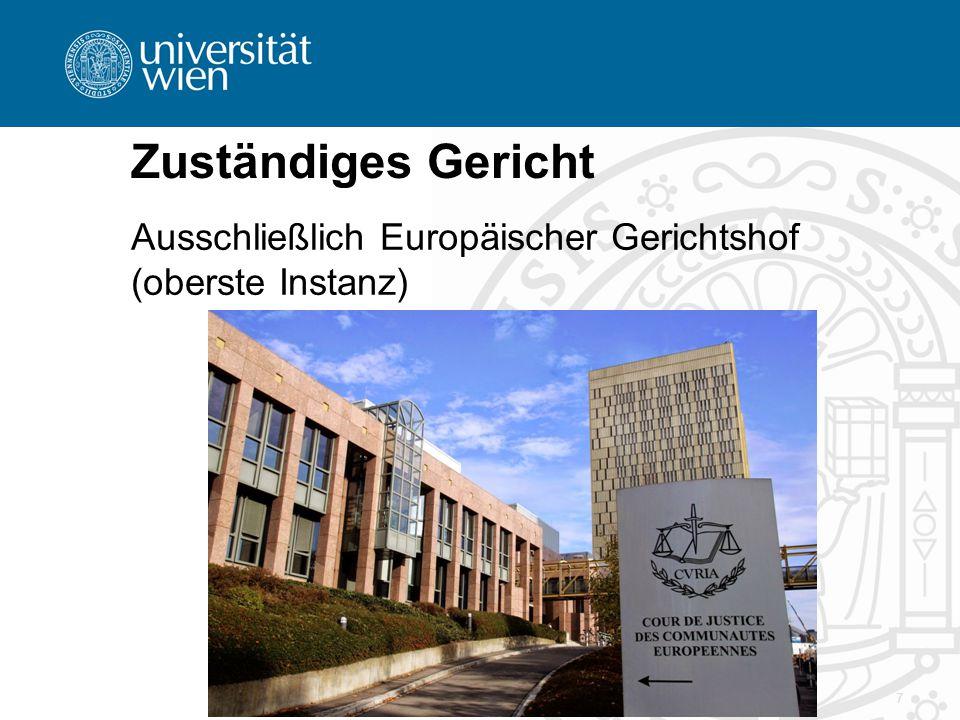 Zuständiges Gericht Ausschließlich Europäischer Gerichtshof (oberste Instanz)