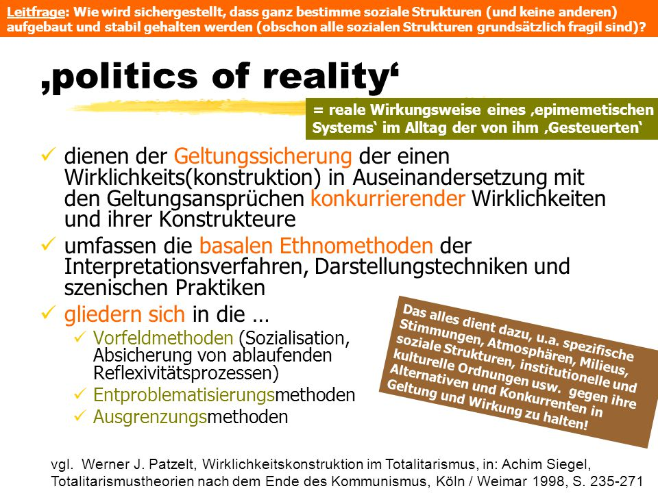 Leitfrage: Wie wird sichergestellt, dass ganz bestimme soziale Strukturen (und keine anderen) aufgebaut und stabil gehalten werden (obschon alle sozialen Strukturen grundsätzlich fragil sind)