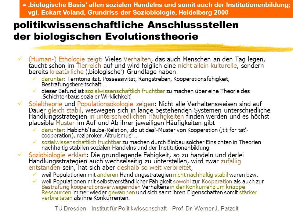= 'biologische Basis' allen sozialen Handelns und somit auch der Institutionenbildung; vgl. Eckart Voland, Grundriss der Soziobiologie, Heidelberg 2000