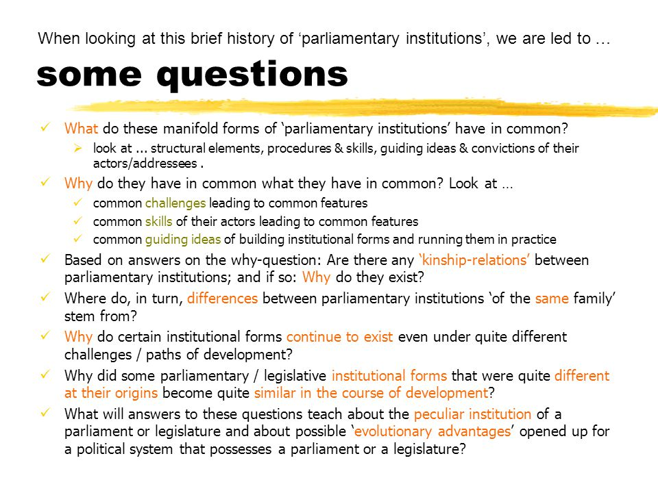 some questions When looking at this brief history of 'parliamentary institutions', we are led to …