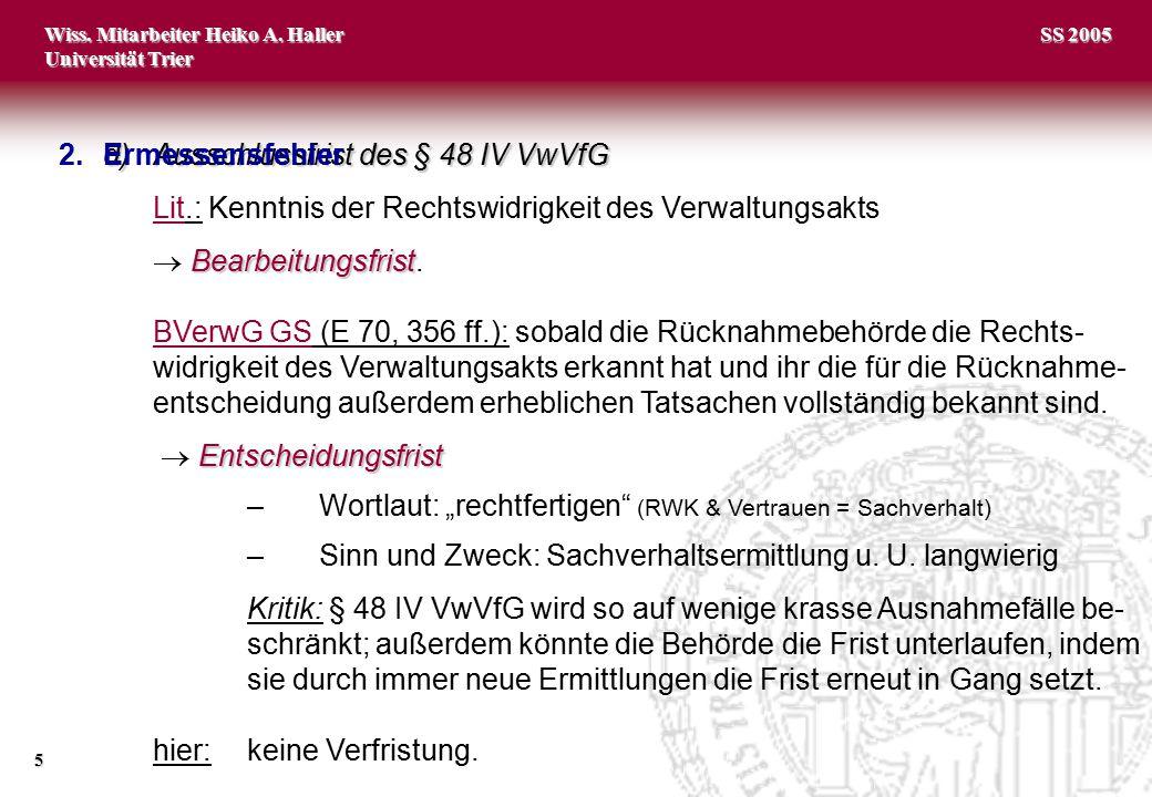 2. Ermessensfehler d) Ausschlussfrist des § 48 IV VwVfG. Lit.: Kenntnis der Rechtswidrigkeit des Verwaltungsakts.