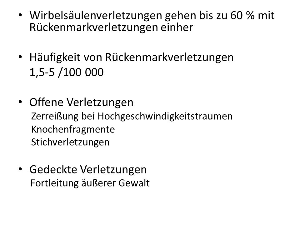 Häufigkeit von Rückenmarkverletzungen 1,5-5 /100 000