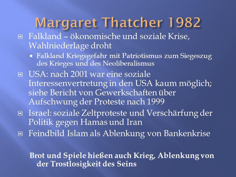 Margaret Thatcher 1982Falkland – ökonomische und soziale Krise, Wahlniederlage droht.