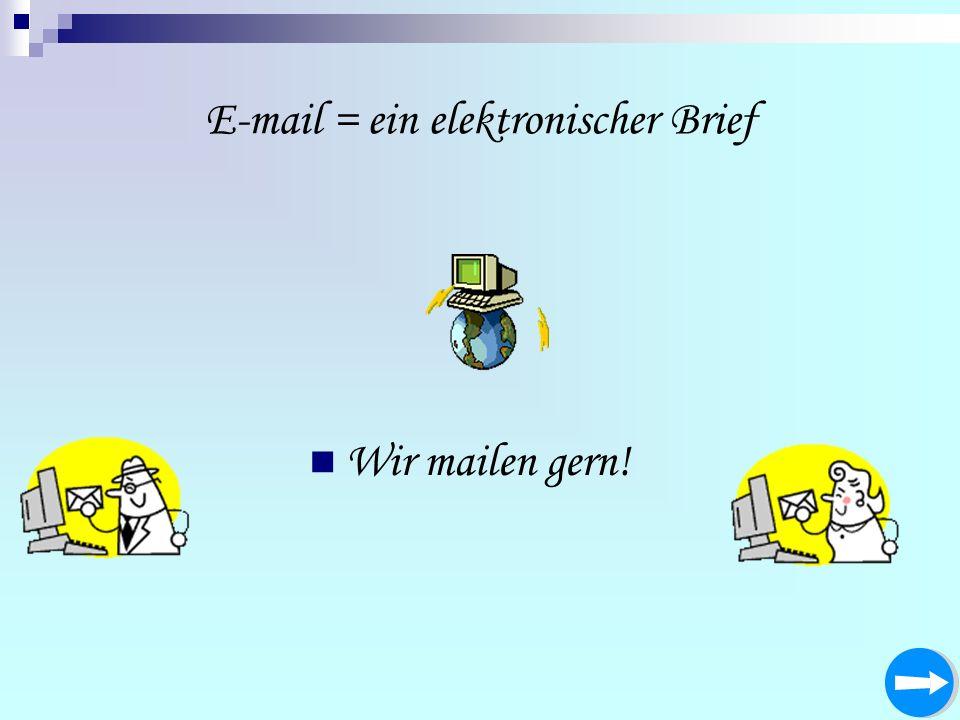 E-mail = ein elektronischer Brief