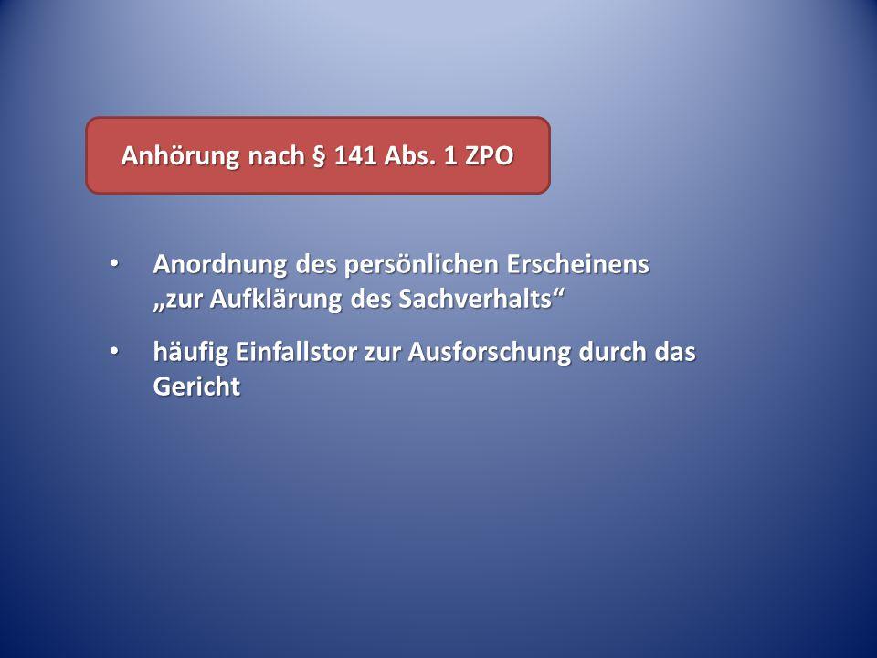 """Anhörung nach § 141 Abs. 1 ZPO Anordnung des persönlichen Erscheinens """"zur Aufklärung des Sachverhalts"""