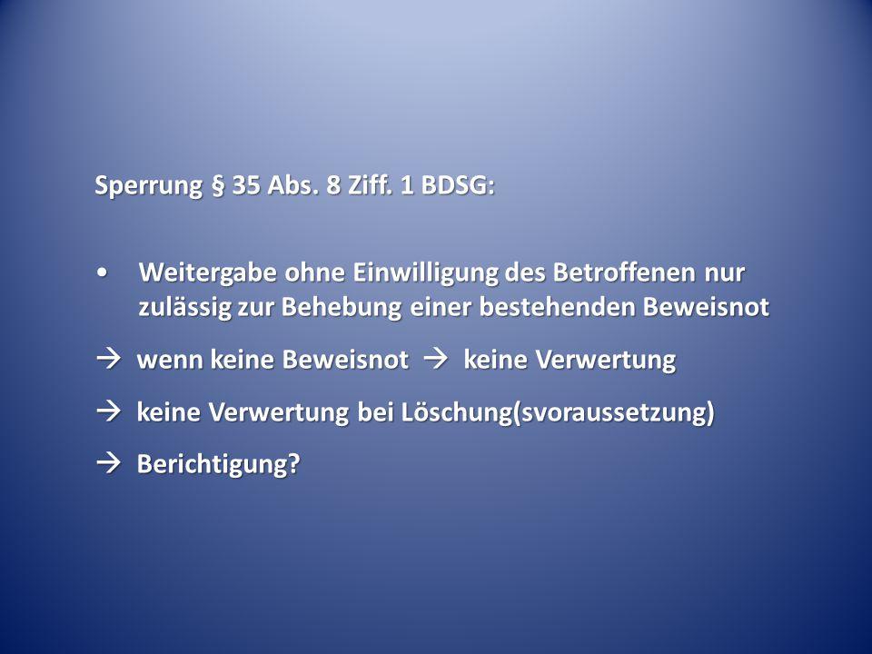 Sperrung § 35 Abs. 8 Ziff. 1 BDSG: