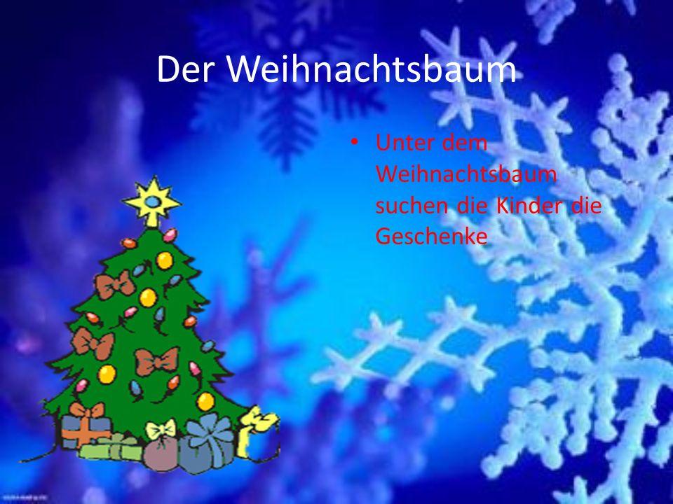 Der Weihnachtsbaum Unter dem Weihnachtsbaum suchen die Kinder die Geschenke