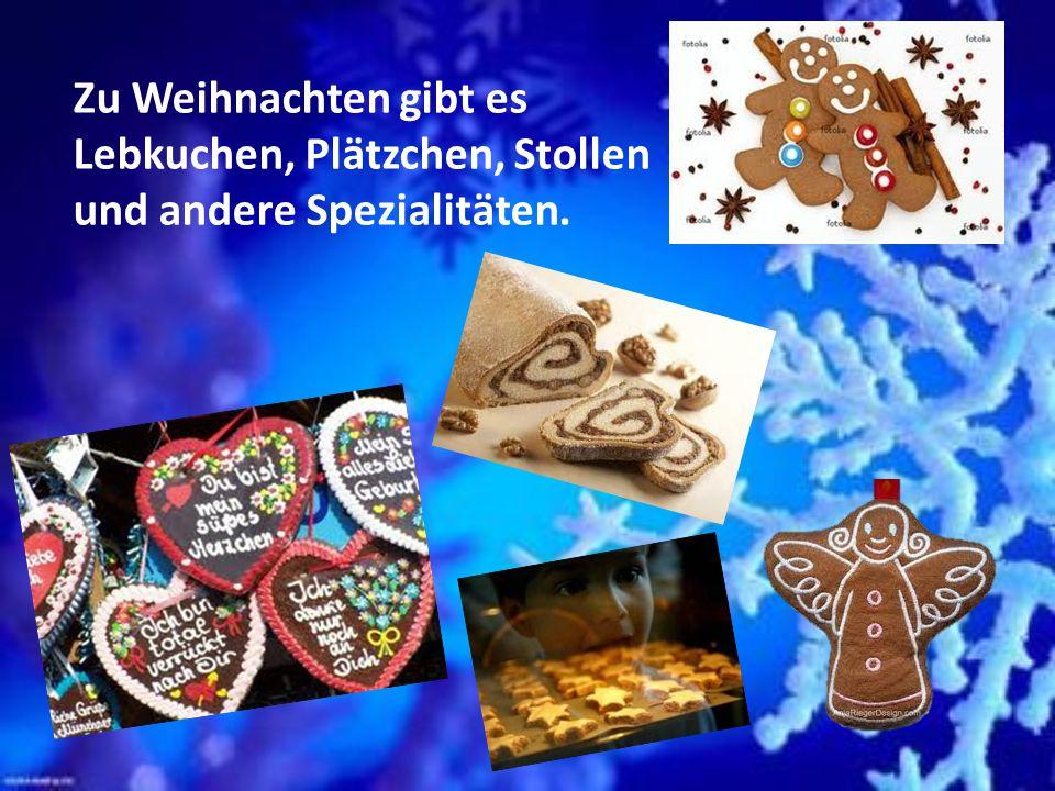 Zu Weihnachten gibt es Lebkuchen, Plätzchen, Stollen und andere Spezialitäten.