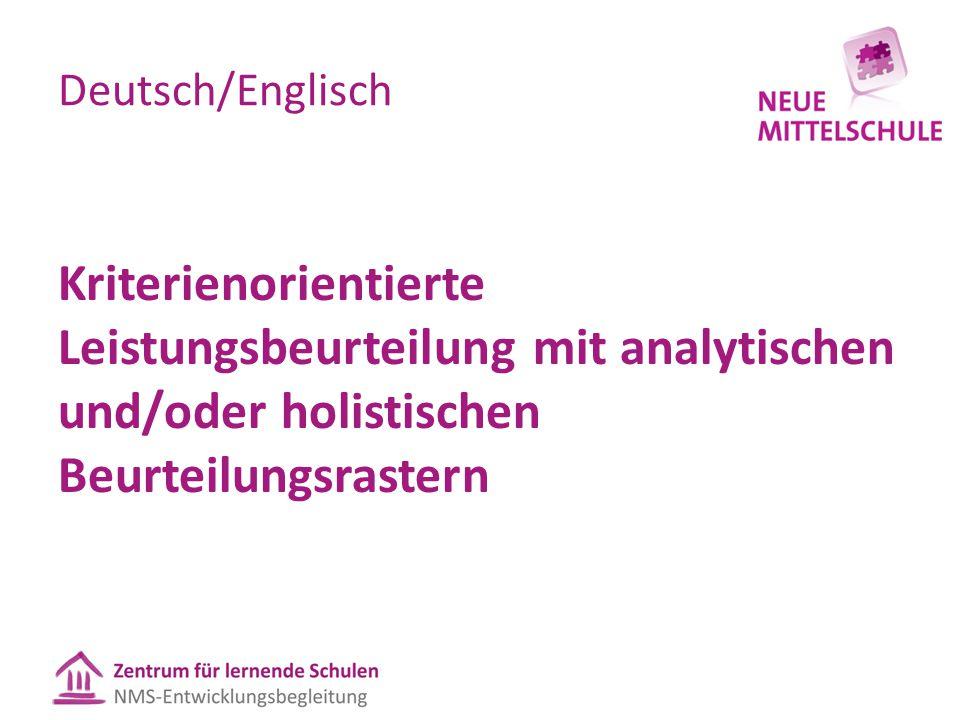 Deutsch/Englisch Kriterienorientierte Leistungsbeurteilung mit analytischen und/oder holistischen Beurteilungsrastern.