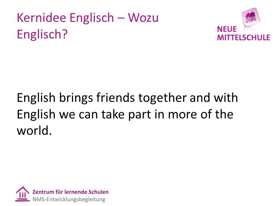 Kernidee Englisch – Wozu Englisch