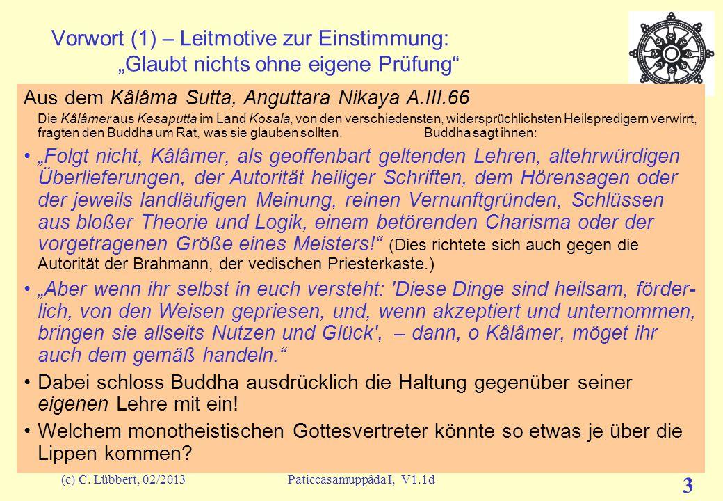 """Bedingte Entstehung I 16.06.2007. Vorwort (1) – Leitmotive zur Einstimmung: """"Glaubt nichts ohne eigene Prüfung"""