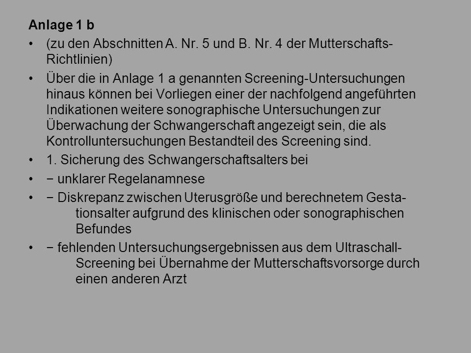 Anlage 1 b (zu den Abschnitten A. Nr. 5 und B. Nr. 4 der Mutterschafts-Richtlinien)