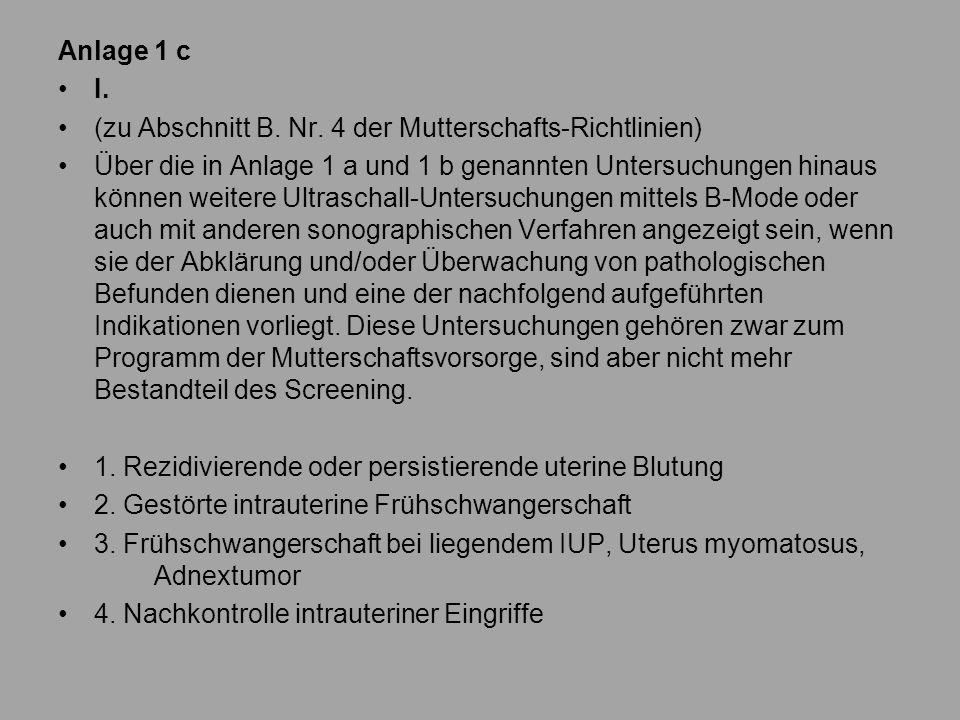 Anlage 1 c I. (zu Abschnitt B. Nr. 4 der Mutterschafts-Richtlinien)