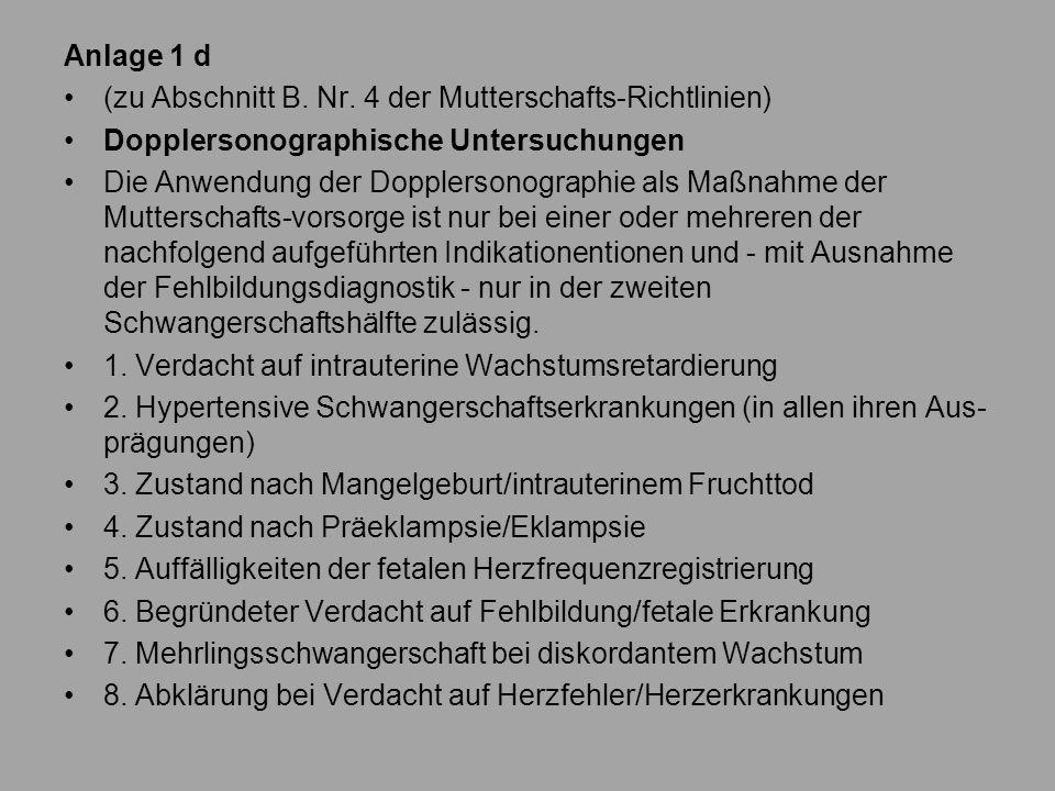Anlage 1 d (zu Abschnitt B. Nr. 4 der Mutterschafts-Richtlinien) Dopplersonographische Untersuchungen.