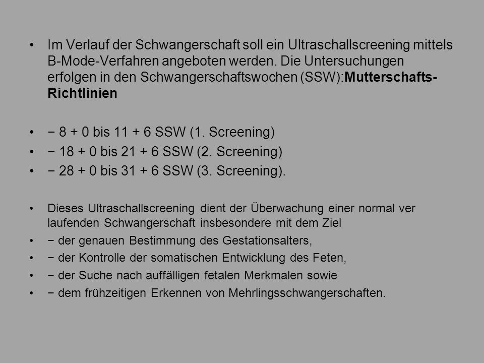 − 8 + 0 bis 11 + 6 SSW (1. Screening)