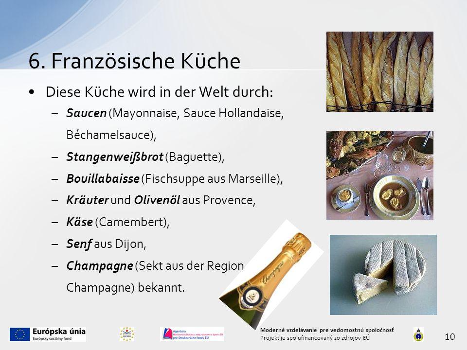 6. Französische Küche Diese Küche wird in der Welt durch: