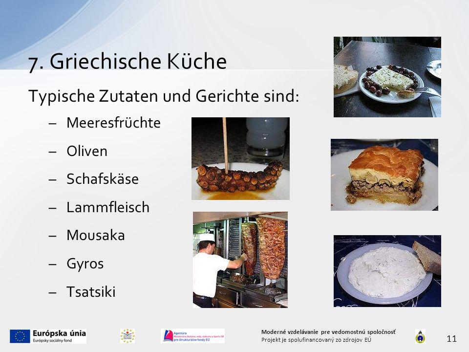 7. Griechische Küche Typische Zutaten und Gerichte sind: Meeresfrüchte